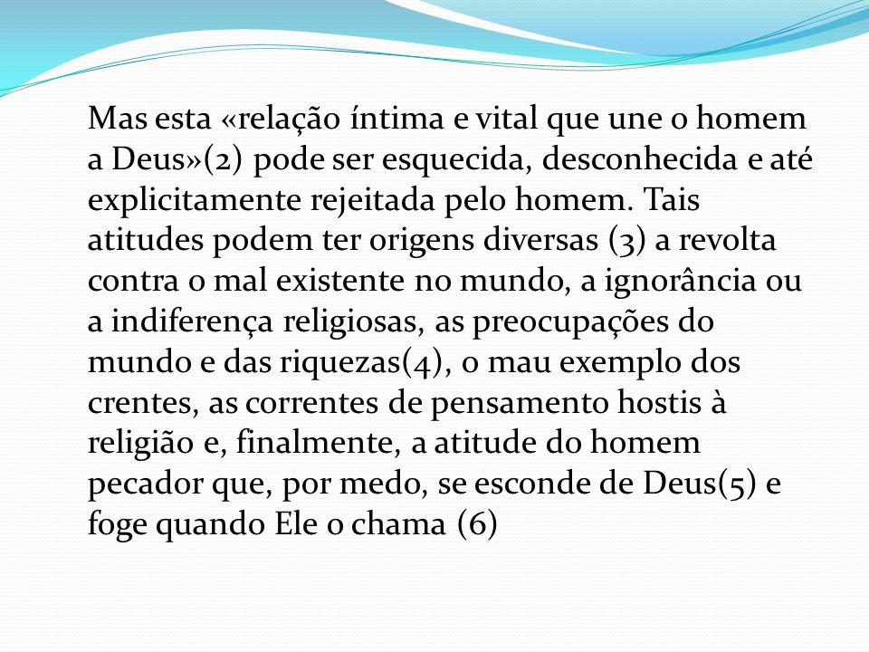 Nas condições históricas em que se encontra, o homem experimenta, no entanto, muitas dificuldades para chegar ao conhecimento de Deus só com as luzes da razão