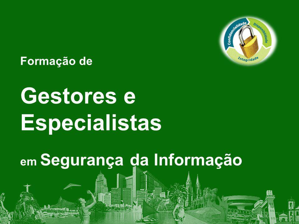 Formação de Gestores e Especialistas em Segurança da Informação