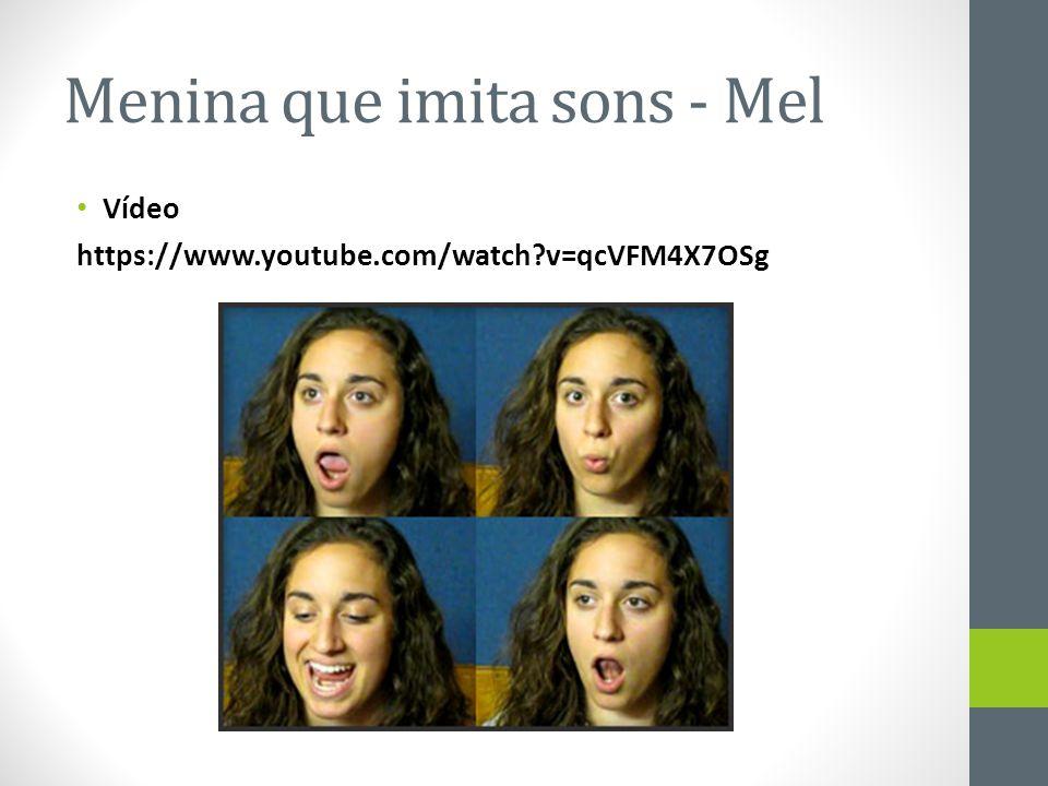 Menina que imita sons - Mel • Vídeo https://www.youtube.com/watch?v=qcVFM4X7OSg