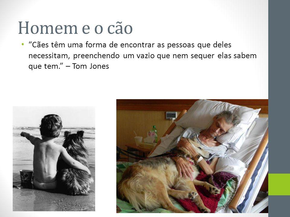 """Homem e o cão • """"Cães têm uma forma de encontrar as pessoas que deles necessitam, preenchendo um vazio que nem sequer elas sabem que tem."""" – Tom Jones"""