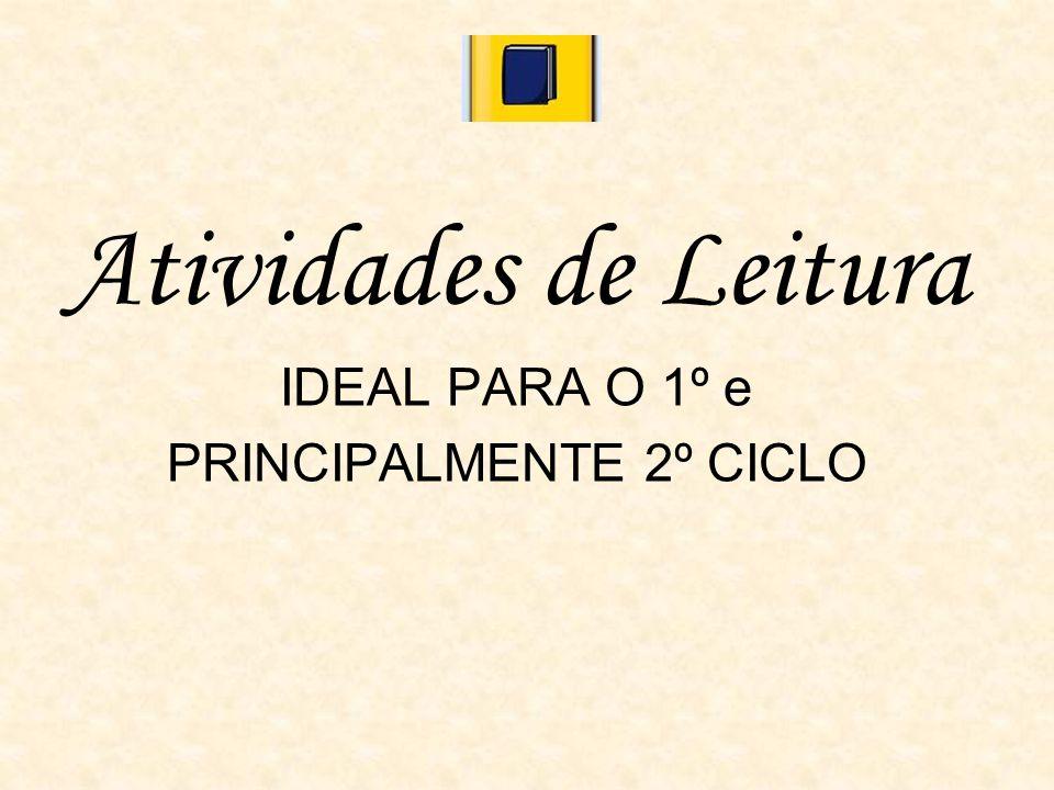 Atividades de Leitura IDEAL PARA O 1º e PRINCIPALMENTE 2º CICLO