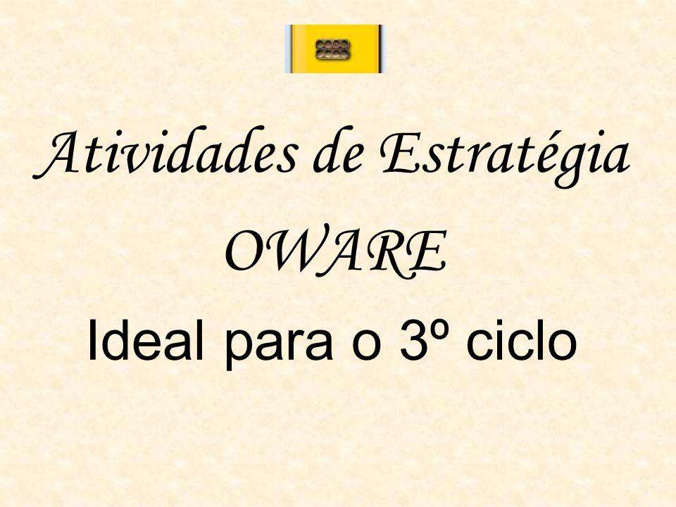 Atividades de Estratégia OWARE Ideal para o 3º ciclo