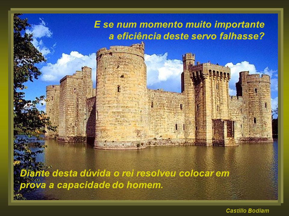 Castillo De Chillon Porém, o rei não podia acreditar que esse homem era perfeito. Mil dúvidas povoavam sua mente.