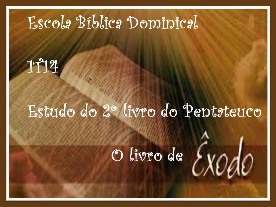 Neste 1T14 estamos dando sequência à nossa matriz curricular estudando nas revistas do currículo da CBB, o segundo livro da Bíblia: O Livro de Êxodo