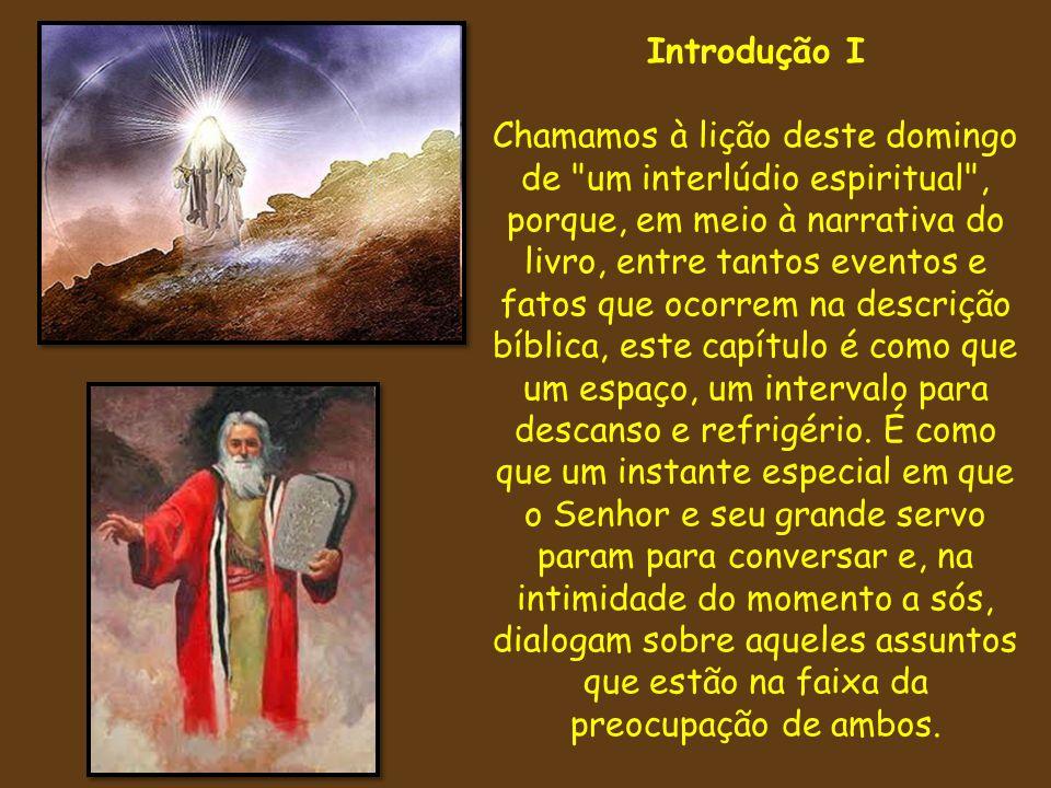 Introdução II É muito significativo o fato que, embora próximos e íntimos, existe entre o Senhor e o seu servo um espírito de reverência e formalismo.