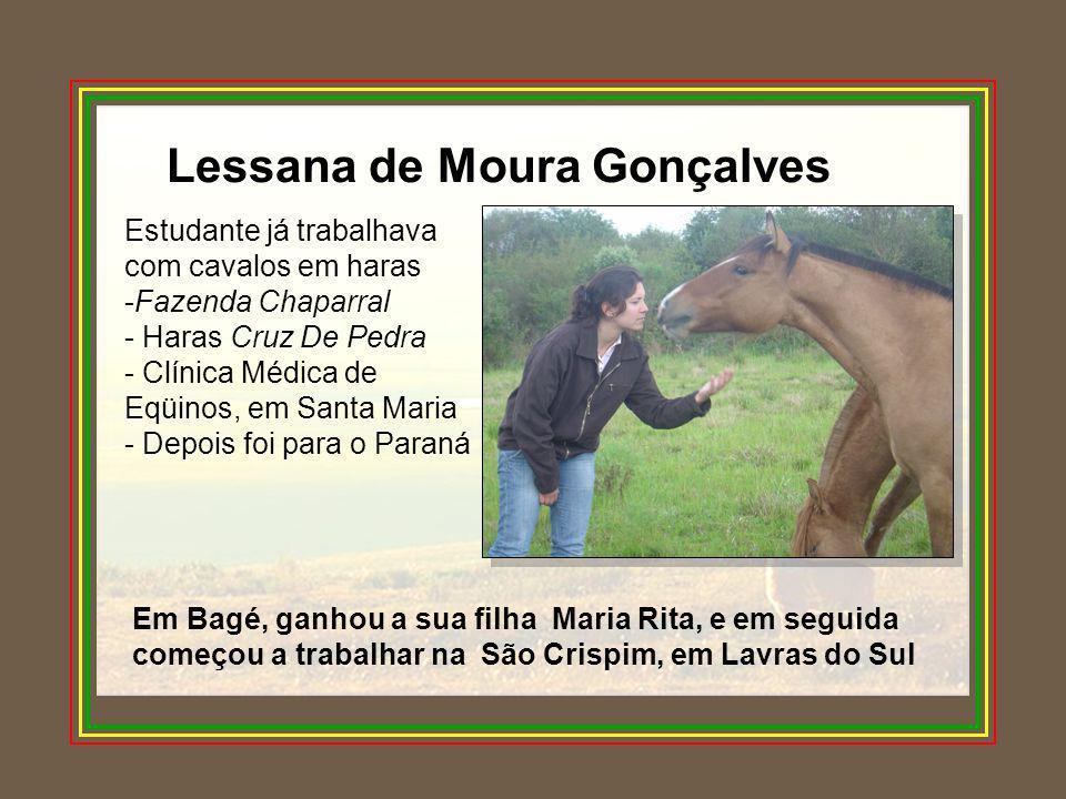 Lessana de Moura Gonçalves Estudante já trabalhava com cavalos em haras -Fazenda Chaparral - Haras Cruz De Pedra - Clínica Médica de Eqüinos, em Santa