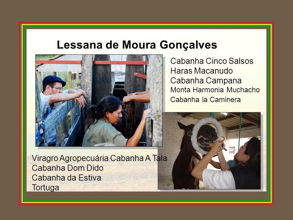 Lessana de Moura Gonçalves Cabanha Cinco Salsos Haras Macanudo Cabanha Campana Monta Harmonia Muchacho Cabanha la Caminera Viragro Agropecuária Cabanh