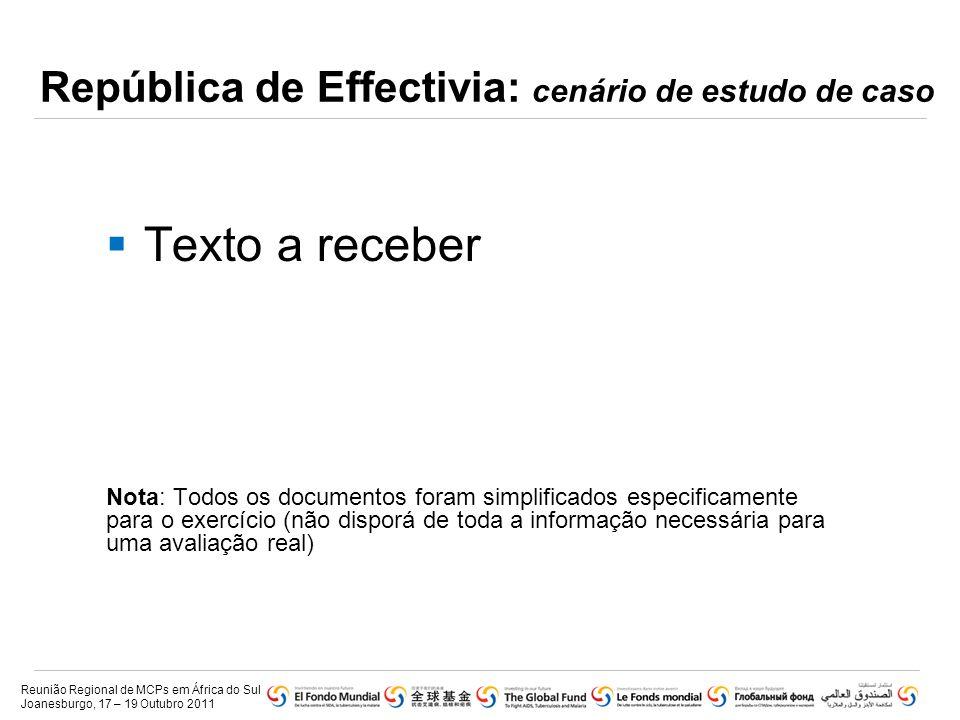 República de Effectivia: cenário de estudo de caso  Texto a receber Nota: Todos os documentos foram simplificados especificamente para o exercício (n