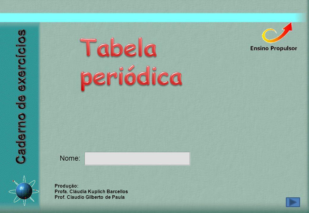 Nome: Produção: Profa. Cláudia Kuplich Barcellos Prof. Claudio Gilberto de Paula