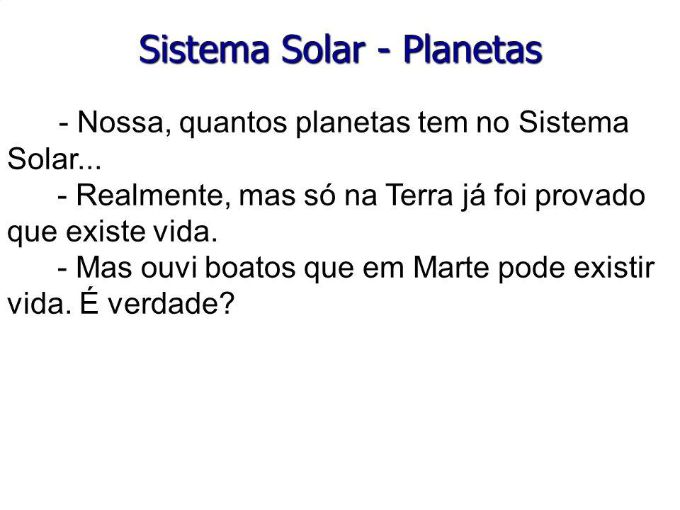 Sistema Solar - Planetas - Nossa, quantos planetas tem no Sistema Solar...