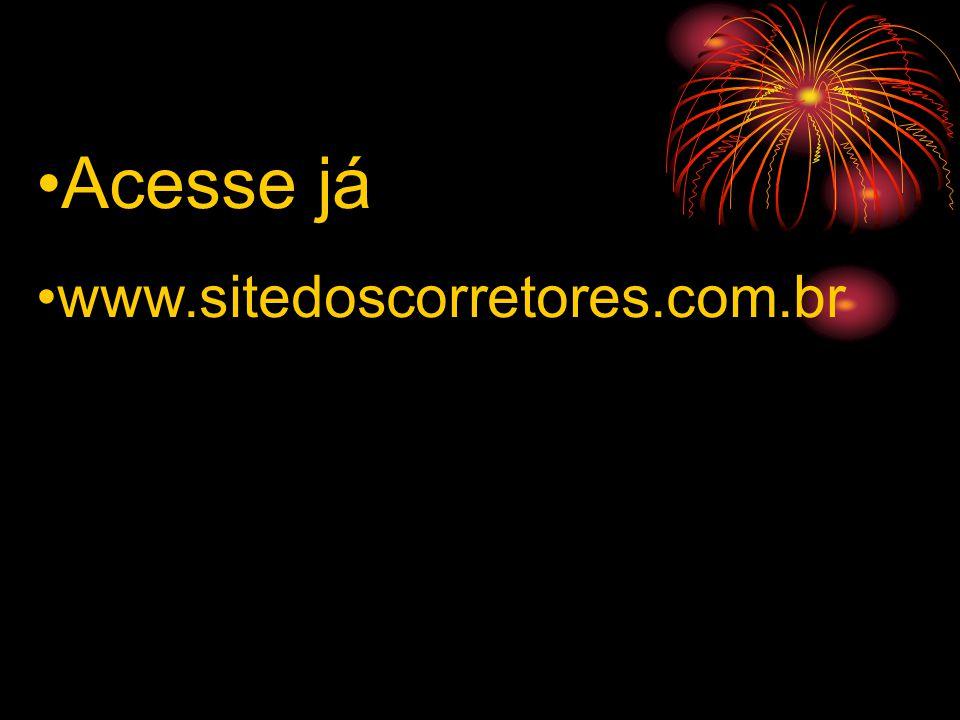 •A•Acesse já •w•www.sitedoscorretores.com.br