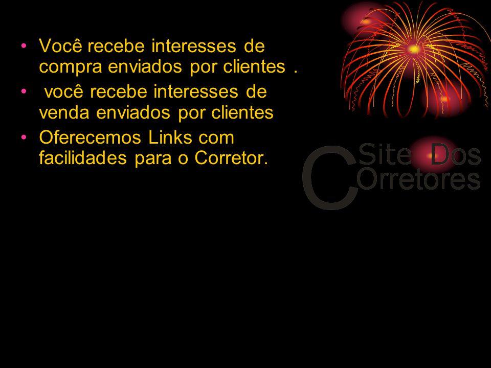 •Você recebe interesses de compra enviados por clientes.