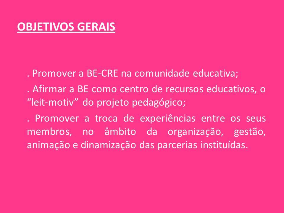 """OBJETIVOS GERAIS. Promover a BE-CRE na comunidade educativa;. Afirmar a BE como centro de recursos educativos, o """"leit-motiv"""" do projeto pedagógico;."""