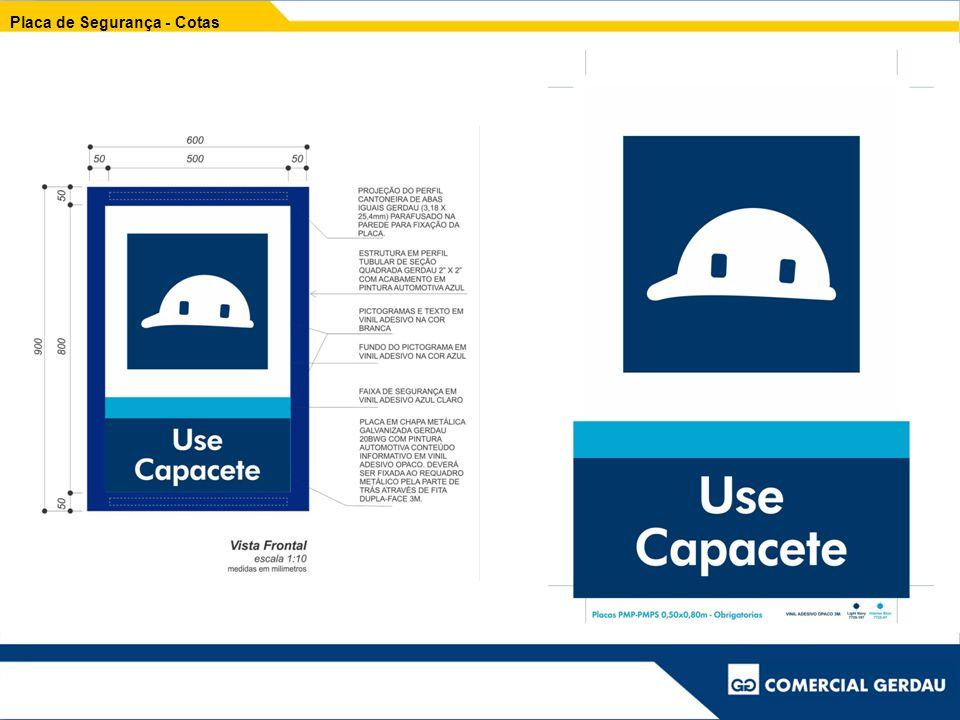 Placa de Segurança Substituir a existente pela padronização CG – Placa de segurança no formato de 1,50 x 1,20 m