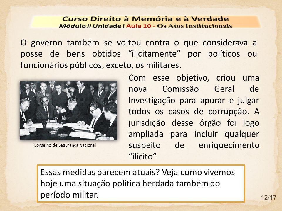 """12/17 O governo também se voltou contra o que considerava a posse de bens obtidos """"ilicitamente"""" por políticos ou funcionários públicos, exceto, os mi"""