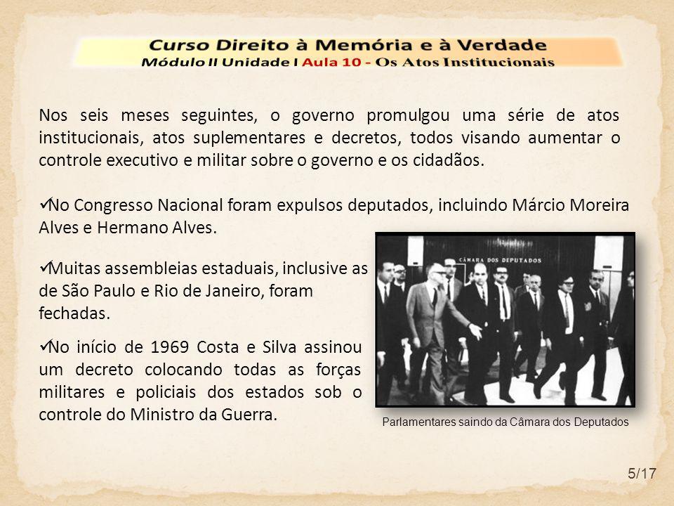 6/17  Em janeiro de 1969 três ministros do Supremo Tribunal Federal foram forçados a se aposentar.