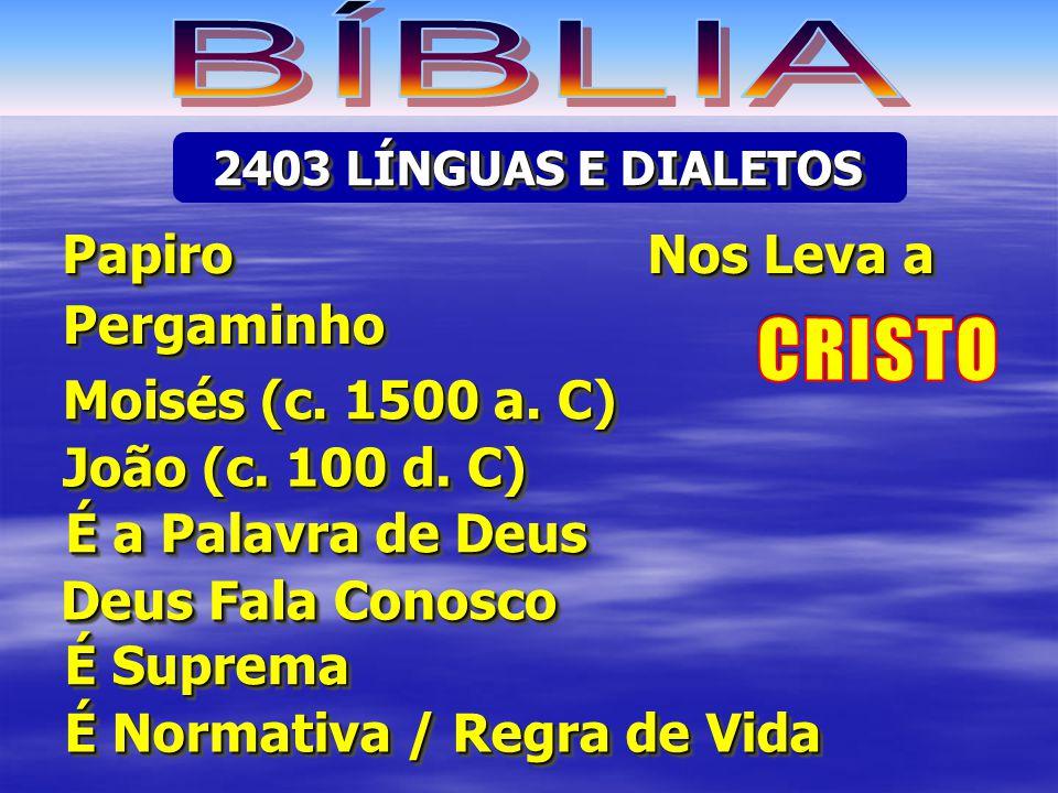 2403 LÍNGUAS E DIALETOS PapiroPapiro PergaminhoPergaminho É a Palavra de Deus Moisés (c.