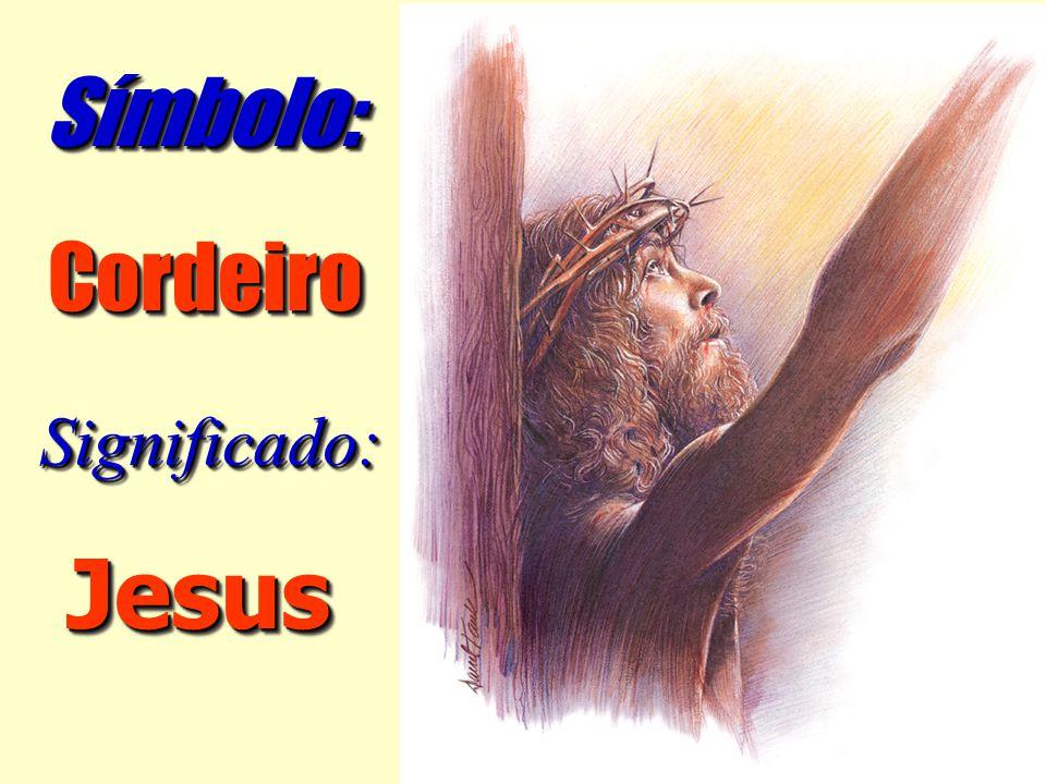 JesusJesus Significado:Significado: CordeiroCordeiro Símbolo:Símbolo: