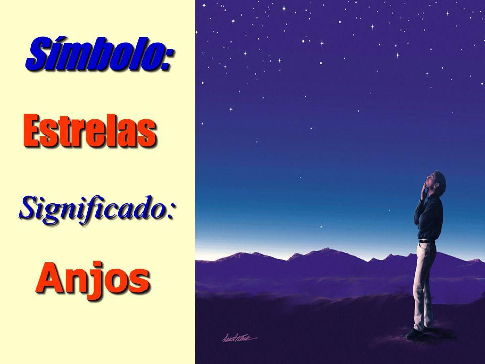 AnjosAnjos Significado:Significado: EstrelasEstrelas Símbolo:Símbolo:
