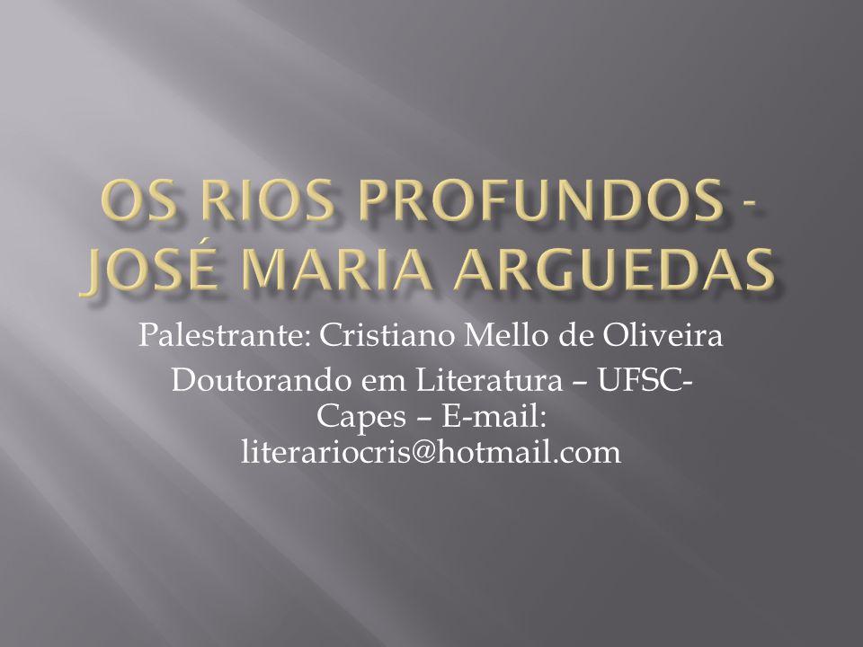 Palestrante: Cristiano Mello de Oliveira Doutorando em Literatura – UFSC- Capes – E-mail: literariocris@hotmail.com