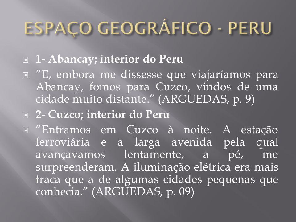 """ 1- Abancay; interior do Peru  """"E, embora me dissesse que viajaríamos para Abancay, fomos para Cuzco, vindos de uma cidade muito distante."""" (ARGUEDA"""