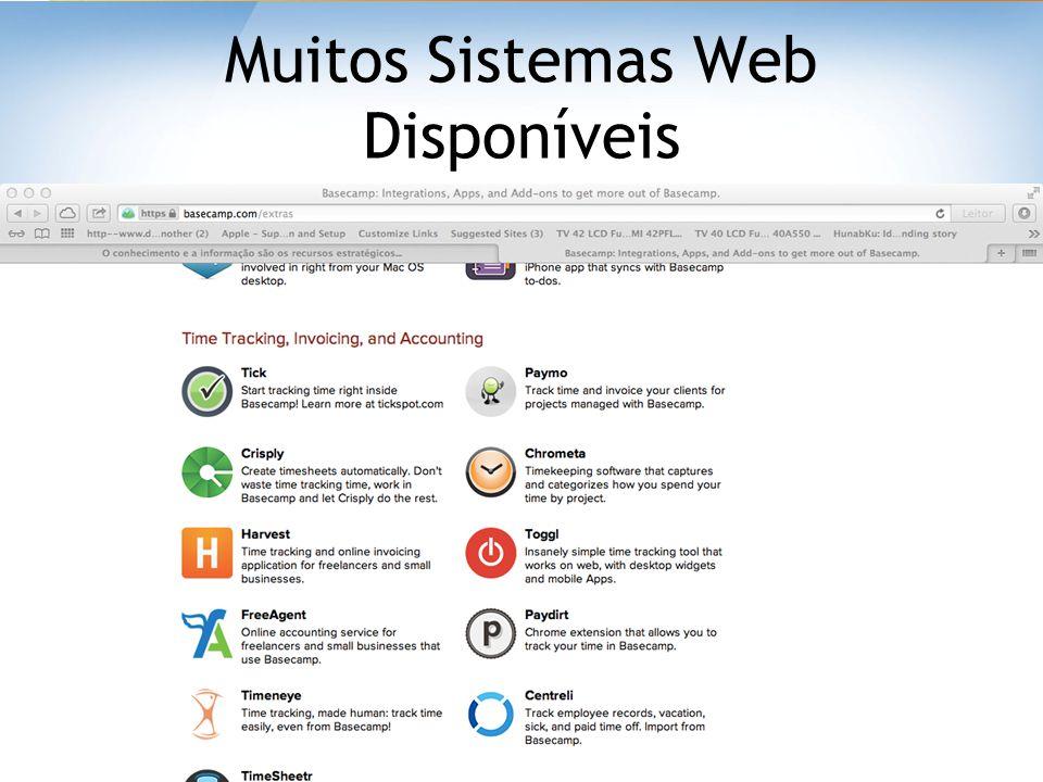 Muitos Sistemas Web Disponíveis