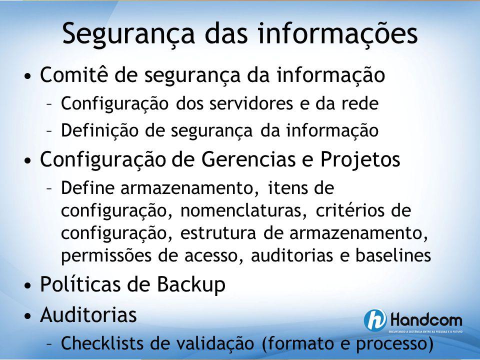 Segurança das informações •Comitê de segurança da informação –Configuração dos servidores e da rede –Definição de segurança da informação •Configuraçã