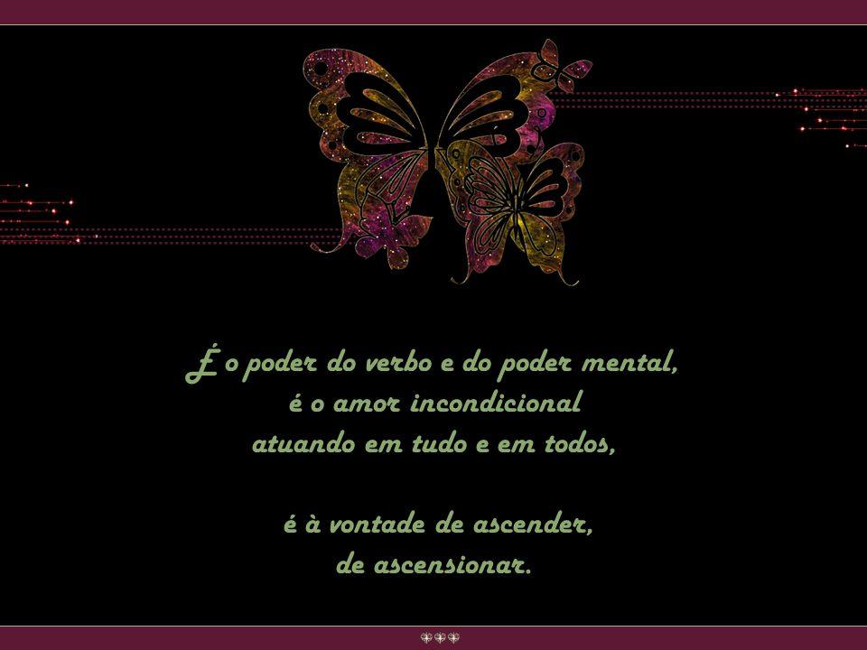 É a vontade da liberdade, é contato com o mundo angelical, é o uso do mundo elemental a seu serviço... É a libertação do ego, é a Opulência Divina, co