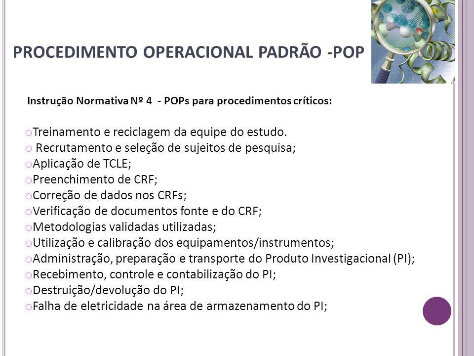 Instrução Normativa Nº 4 - POPs para procedimentos críticos: o Treinamento e reciclagem da equipe do estudo. o Recrutamento e seleção de sujeitos de p