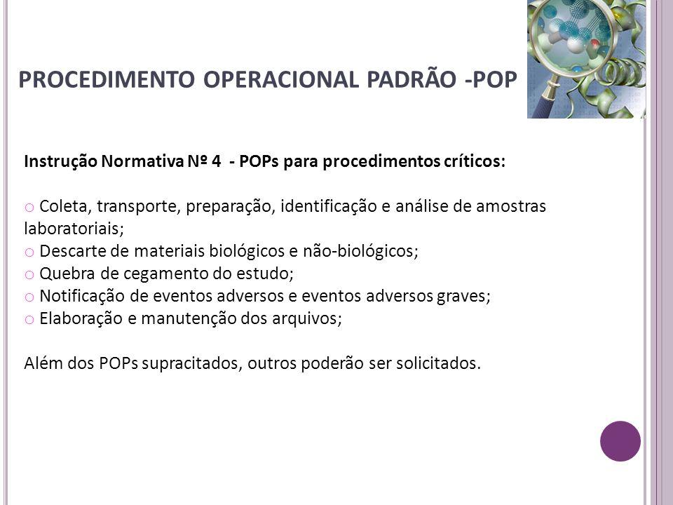 Instrução Normativa Nº 4 - POPs para procedimentos críticos: o Coleta, transporte, preparação, identificação e análise de amostras laboratoriais; o De