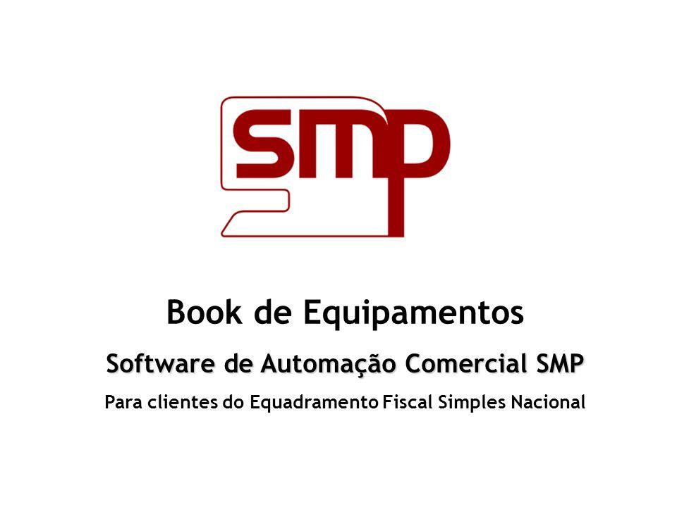 Book de Equipamentos Software de Automação Comercial SMP Para clientes do Equadramento Fiscal Simples Nacional