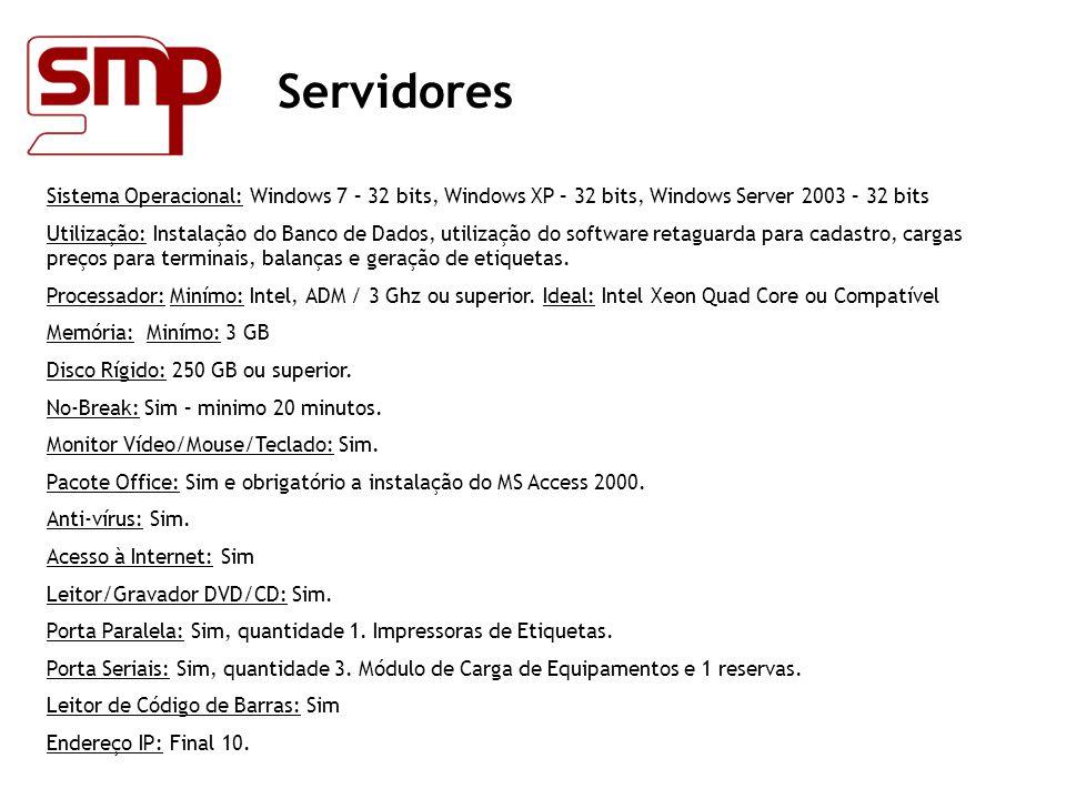 Check-Out Sistema Operacional: Windows 7 – 32 bits, Windows XP – 32 bits.