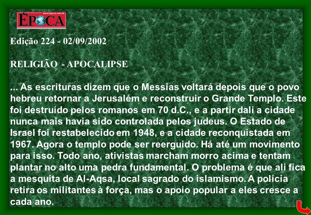 Edição 224 - 02/09/2002 RELIGIÃO - APOCALIPSE... As escrituras dizem que o Messias voltará depois que o povo hebreu retornar a Jerusalém e reconstruir