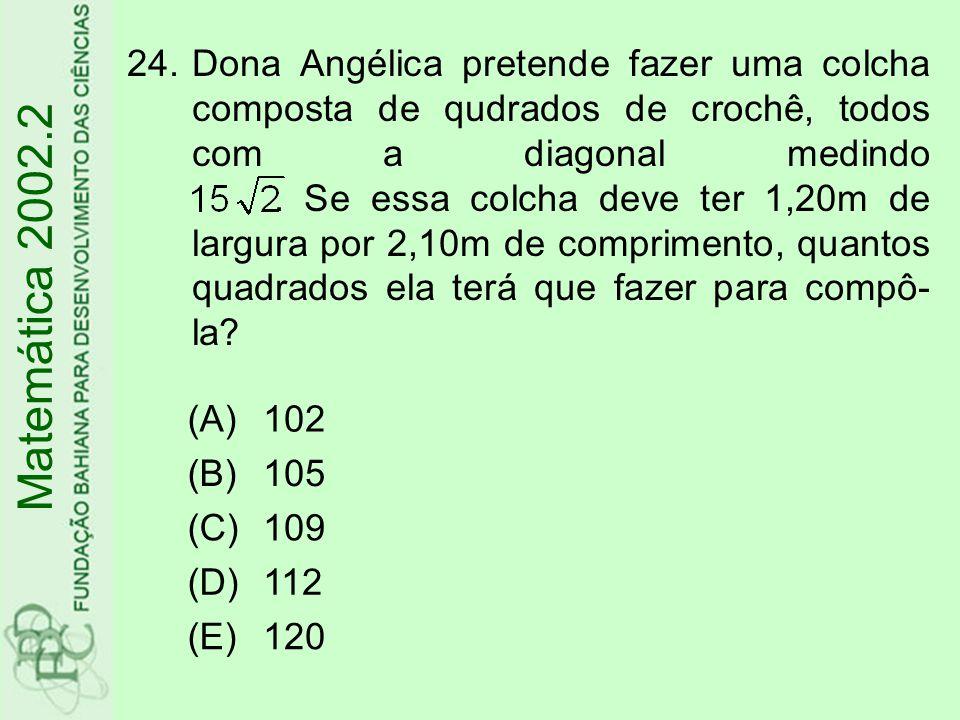 Matemática 2002.2 24.Dona Angélica pretende fazer uma colcha composta de qudrados de crochê, todos com a diagonal medindo. Se essa colcha deve ter 1,2