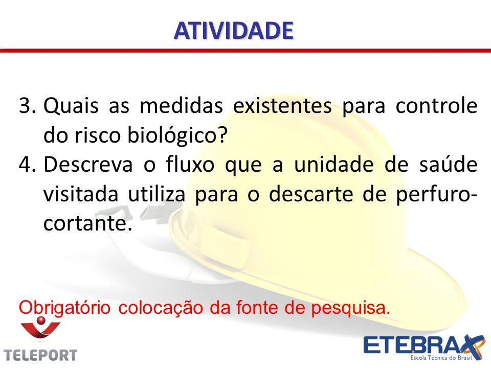 3.Quais as medidas existentes para controle do risco biológico.