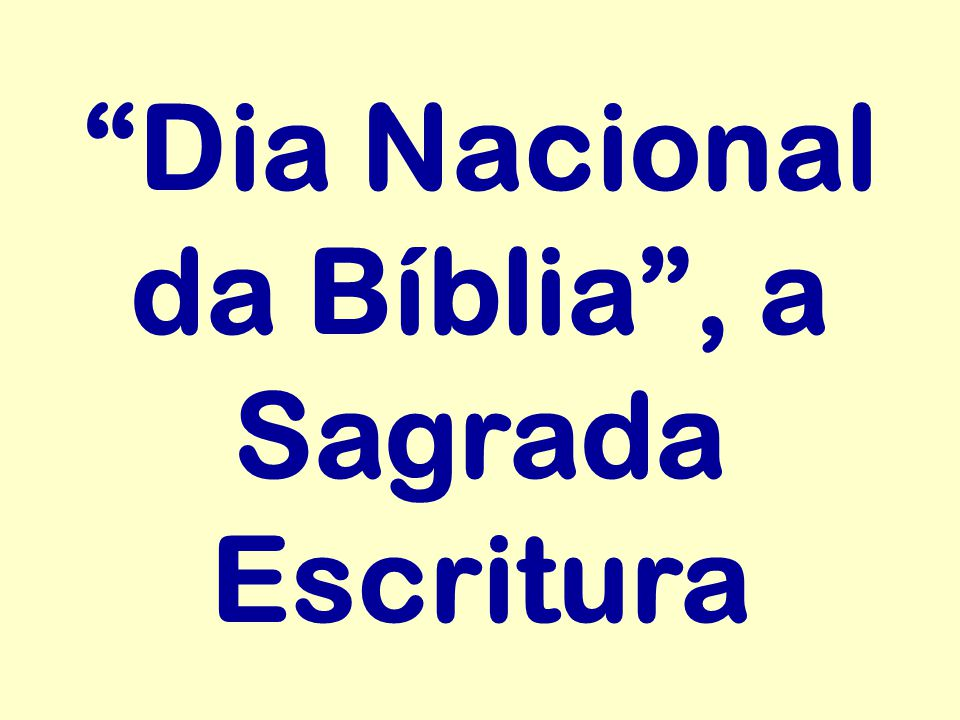 """Dia Nacional da Bíblia"", a Sagrada Escritura"