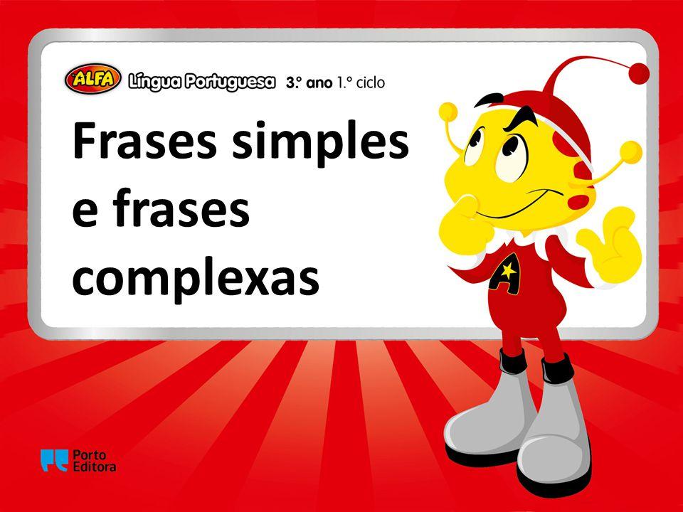Frases simples são as que contêm um verbo principal.