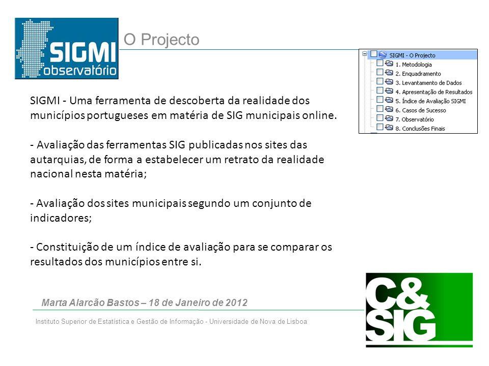 Instituto Superior de Estatística e Gestão de Informação - Universidade de Nova de Lisboa O Projecto SIGMI - Uma ferramenta de descoberta da realidade dos municípios portugueses em matéria de SIG municipais online.