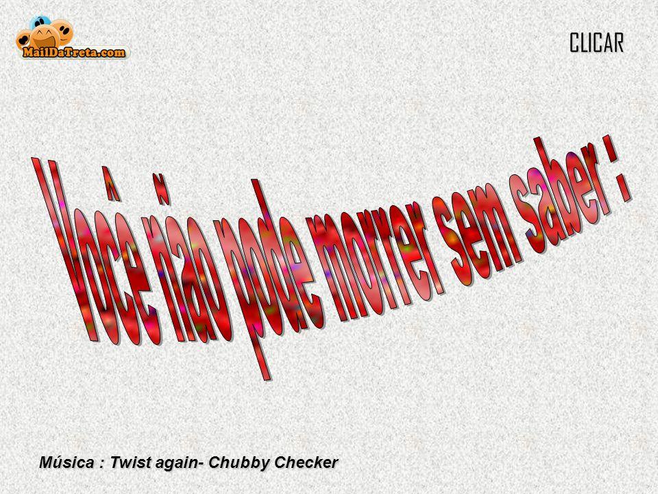 Música : Twist again- Chubby Checker CLICAR