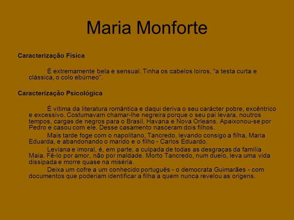 Maria Monforte Caracterização Física É extremamente bela e sensual. Tinha os cabelos loiros,
