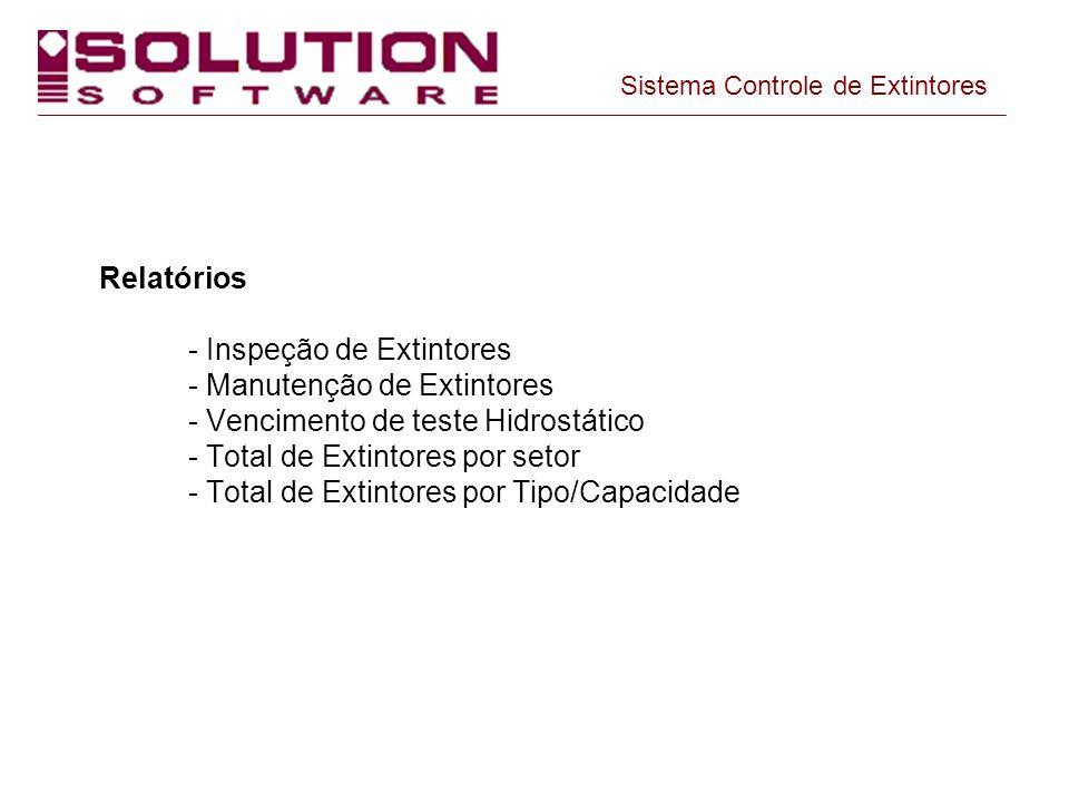 Relatórios - Inspeção de Extintores - Manutenção de Extintores - Vencimento de teste Hidrostático - Total de Extintores por setor - Total de Extintore