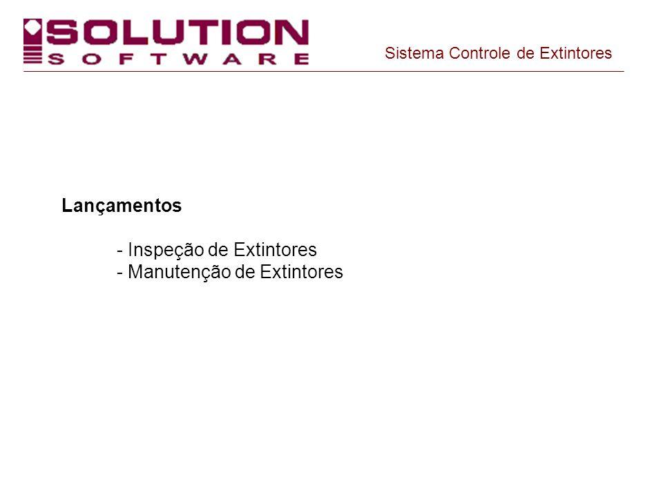 Lançamentos - Inspeção de Extintores - Manutenção de Extintores Sistema Controle de Extintores