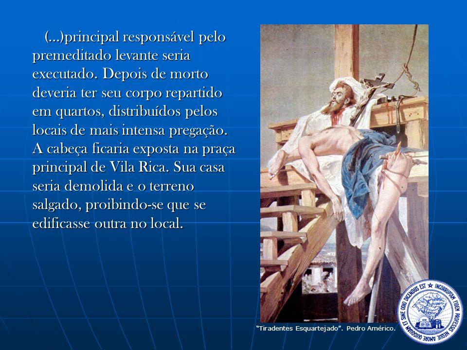 (...)principal responsável pelo premeditado levante seria executado.