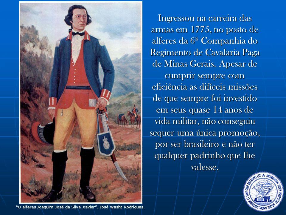Ingressou na carreira das armas em 1775, no posto de alferes da 6ª Companhia do Regimento de Cavalaria Paga de Minas Gerais.