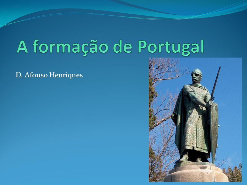 A Formação de Portugal O conde D.