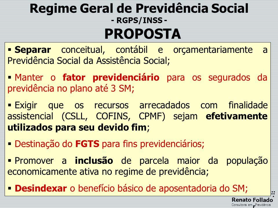 ...... RenatoFollado r Consultoria emPrevidência Regime Geral de Previdência Social - RGPS/INSS -  Separar conceitual, contábil e orçamentariamente a