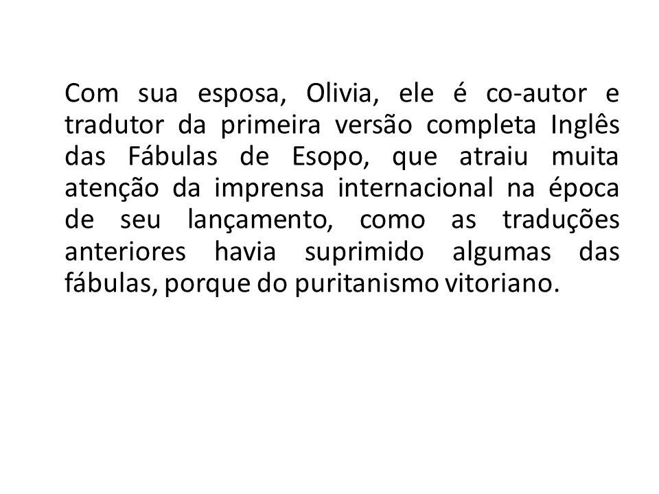 Com sua esposa, Olivia, ele é co-autor e tradutor da primeira versão completa Inglês das Fábulas de Esopo, que atraiu muita atenção da imprensa intern