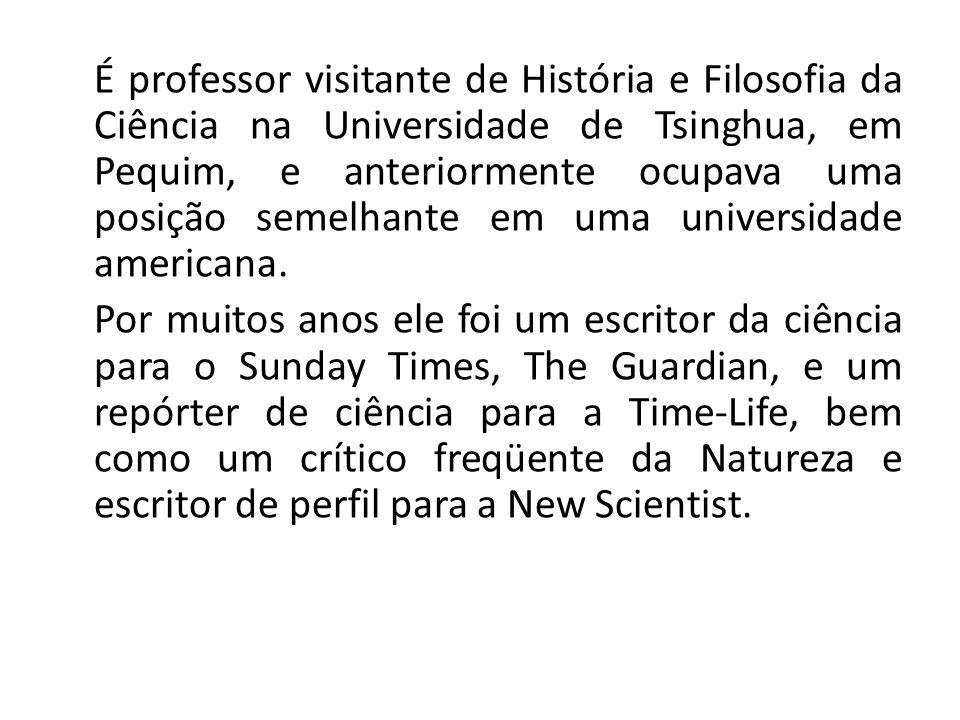 É professor visitante de História e Filosofia da Ciência na Universidade de Tsinghua, em Pequim, e anteriormente ocupava uma posição semelhante em uma
