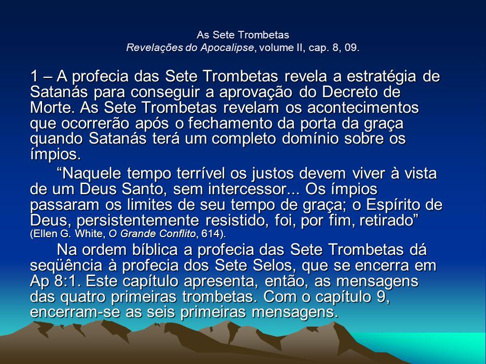 As Sete Trombetas Revelações do Apocalipse, volume II, cap. 8, 09. 1 – A profecia das Sete Trombetas revela a estratégia de Satanás para conseguir a a