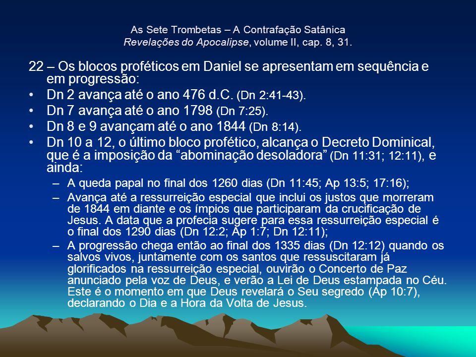 As Sete Trombetas – A Contrafação Satânica Revelações do Apocalipse, volume II, cap. 8, 31. 22 – Os blocos proféticos em Daniel se apresentam em sequê